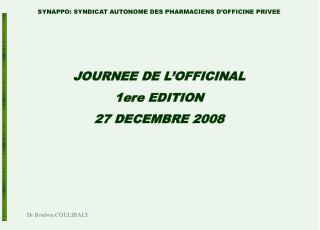 JOURNEE DE L'OFFICINAL 1ere EDITION 27 DECEMBRE 2008