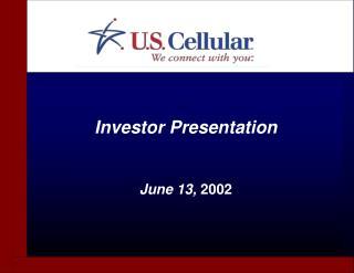 Investor Presentation June 13,  2002