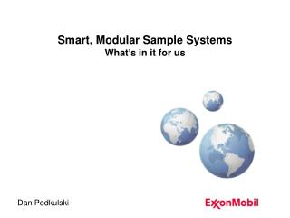 Smart, Modular Sample Systems  What's in it for us
