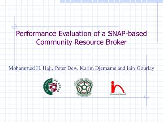 Performance Evaluation of a SNAP-based Community Resource Broker