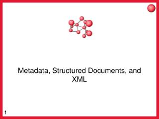 Metadata, Structured Documents, and XML