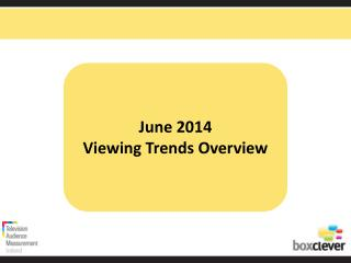 June 2014 Viewing Trends Overview