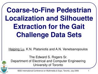 Coarse-to-Fine Pedestrian Localization and Silhouette Extraction for the Gait Challenge Data Sets