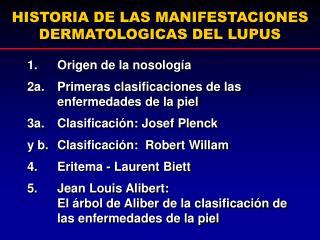 HISTORIA DE LAS MANIFESTACIONES DERMATOLOGICAS DEL LUPUS