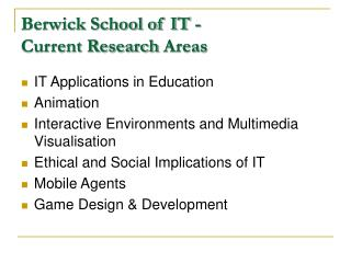 Berwick School of IT - Current Research Areas