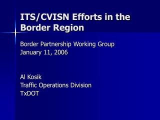 ITS/CVISN Efforts in the Border Region