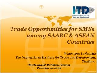 Trade Opportunities for SMEs among SAARC & ASEAN Countries