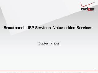 Broadband – ISP Services- Value added Services