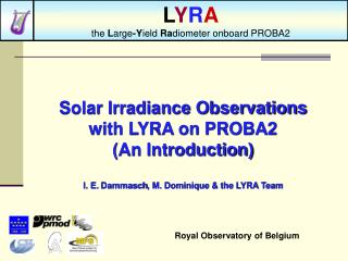 Solar Irradiance Observations with LYRA on PROBA2 (An Introduction)