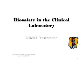 Biosafety in the Clinical Laboratory
