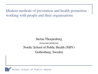 Modern methods of prevention and health promotion - working with people and their organisations