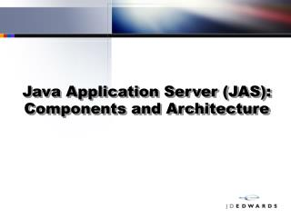 Java Application Server (JAS): Components and Architecture
