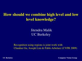 How should we combine high level and low level knowledge?