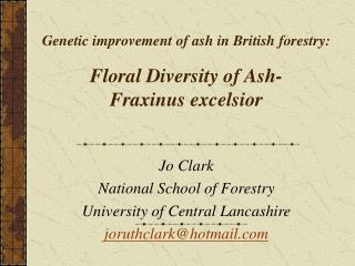 Genetic improvement of ash in British forestry: Floral Diversity of Ash- Fraxinus excelsior