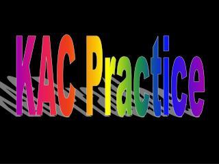 KAC Practice