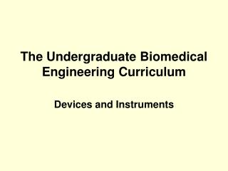 The Undergraduate Biomedical Engineering Curriculum