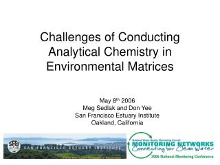 Challenges of Conducting Analytical Chemistry in Environmental Matrices