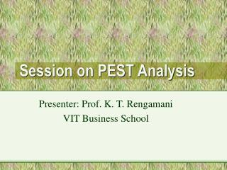 Session on PEST Analysis
