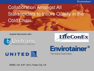 Collaboration Amongst All Stakeholders to Insure Quality in the Cold Chain