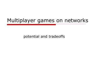 Multiplayer games on networks