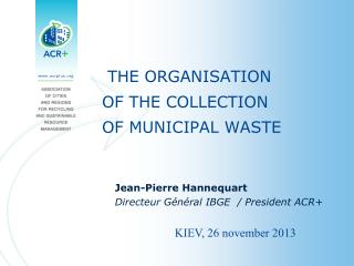 THE ORGANISATION OF THE COLLECTION OF MUNICIPAL WASTE