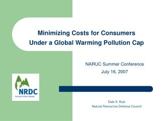 Minimizing Costs for Consumers  Under a Global Warming Pollution Cap