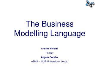 Andrea Nicolai T-6 Italy Angelo Corallo eBMS – ISUFI University of Lecce