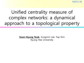 Unified centrality measure of complex networks: a dynamical approach to a topological property