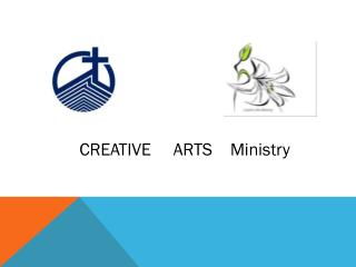 CREATIVE     ARTS    Ministry