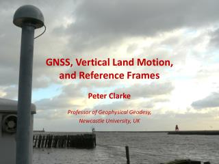 GNSS, Vertical Land Motion,  and Reference Frames