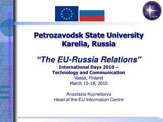 "Petrozavodsk State University Karelia, Russia ""The EU-Russia Relations """