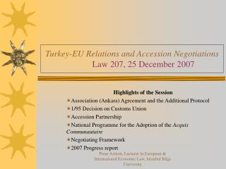 Turkey-EU Relations and Accession Negotiations Law 207, 25 December 2007