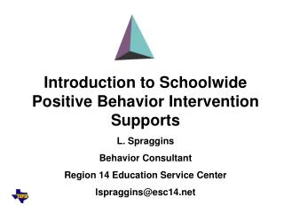Introduction to Schoolwide Positive Behavior Intervention Supports L. Spraggins