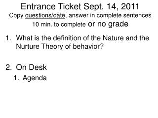 What is the definition of the Nature and the Nurture Theory of behavior? On Desk Agenda