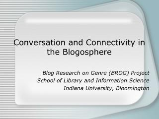 Conversation and Connectivity in the Blogosphere
