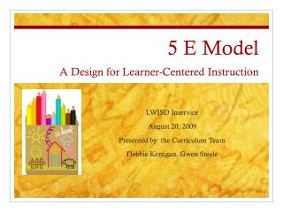5 E Model A Design for Learner-Centered Instruction
