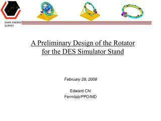 A Preliminary Design of the Rotator  for the DES Simulator Stand