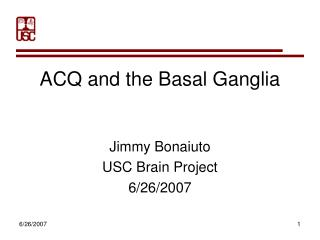 ACQ and the Basal Ganglia