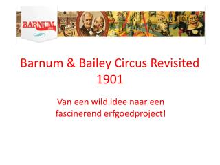 Barnum & Bailey Circus Revisited  1901
