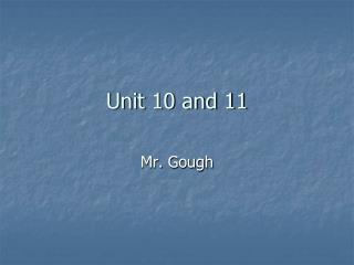 Unit 10 and 11