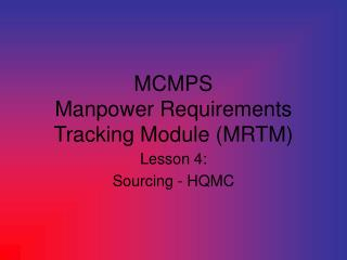 MCMPS  Manpower Requirements Tracking Module (MRTM)