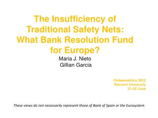 These views do not necessarily represent those of Bank of Spain or the Eurosystem