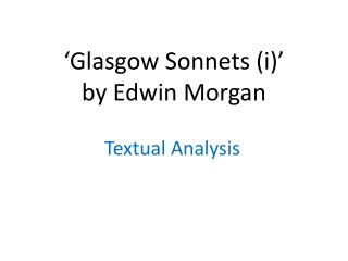 'Glasgow Sonnets (i)'  by Edwin Morgan