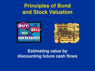 Principles of Bond  and Stock Valuation