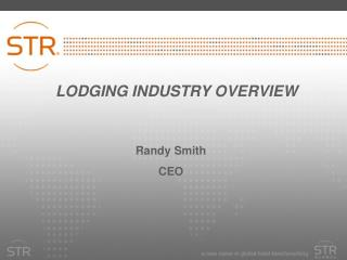 LODGING INDUSTRY OVERVIEW