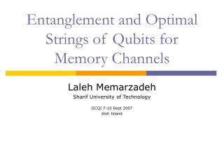 Entanglement and Optimal Strings of Qubits for Memory Channels