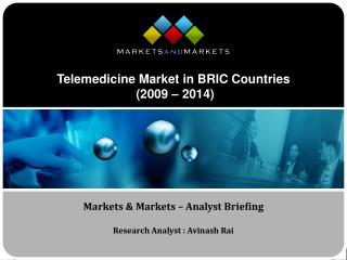 Telemedicine Market in BRIC Countries   (2009 – 2014)