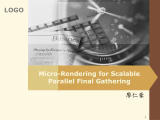 Micro-Rendering for Scalable Parallel Final Gathering