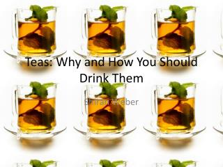 Teas: Why and How You Should Drink Them