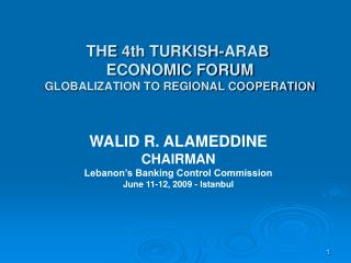 THE 4th TURKISH-ARAB  ECONOMIC FORUM GLOBALIZATION TO REGIONAL COOPERATION